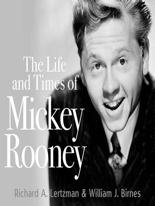 Title details for The Life and Times of Mickey Rooney by Richard A. Lertzman - Wait list