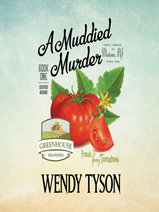Title details for A Muddied Murder by Wendy Tyson - Available