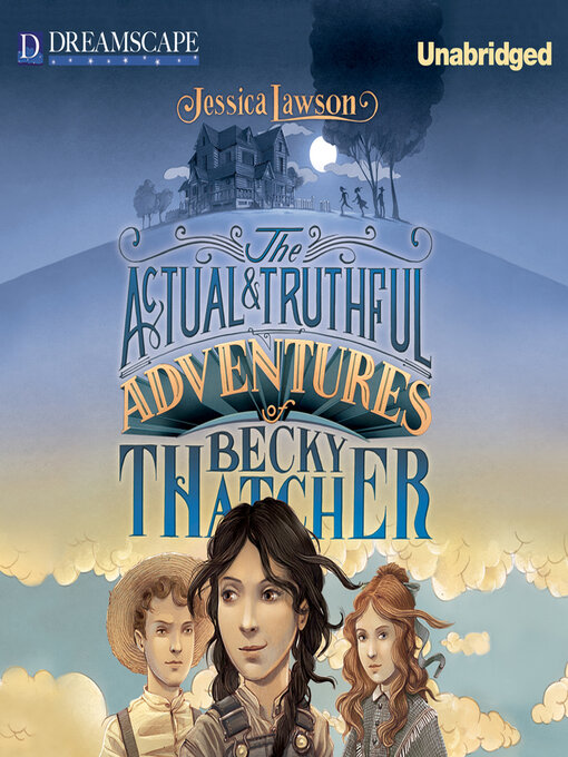 Title details for The Actual & Truthful Adventures of Becky Thatcher by Jessica Lawson - Available