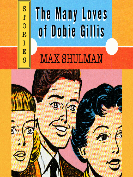 Title details for The Many Loves of Dobie Gillis by Max Shulman - Available