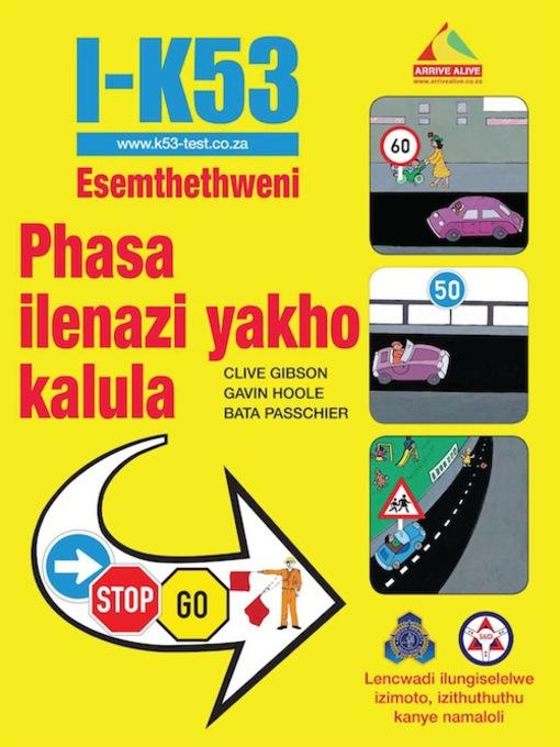 i k53 esemthethweni phasa ilenazi yakho kalula kwa zulu natal rh kznpls overdrive com k53 learners manual free download k53 learners manual free download pdf