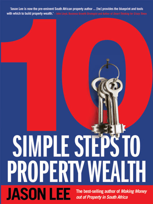 Title details for 10 Simple Steps to Property Wealth by Jason Lee - Available