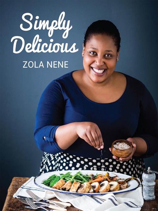 Title details for Simply Delicious by Zola Nene - Available