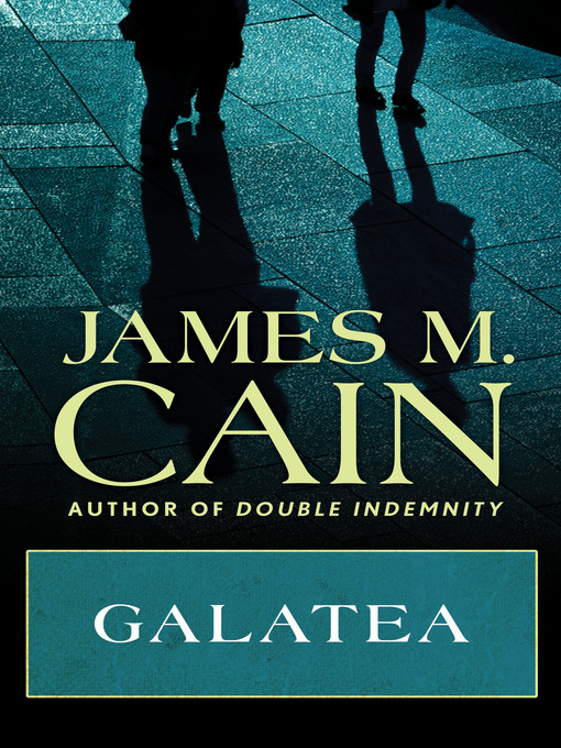 Title details for Galatea by James M. Cain - Available