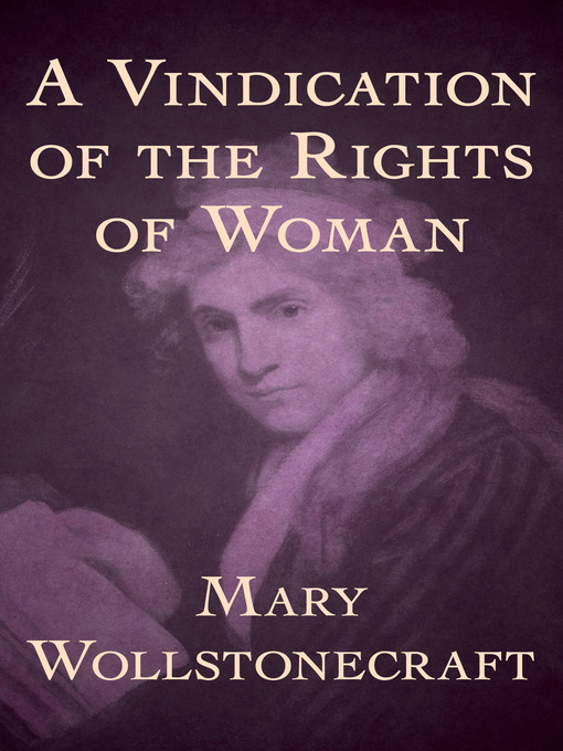 Title details for A Vindication of the Rights of Woman by Mary Wollstonecraft - Available