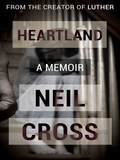 Title details for Heartland by Neil Cross - Available