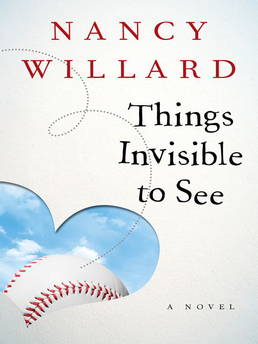 Title details for Things Invisible to See by Nancy Willard - Available