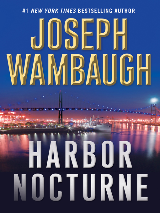 Title details for Harbor Nocturne by Joseph Wambaugh - Available