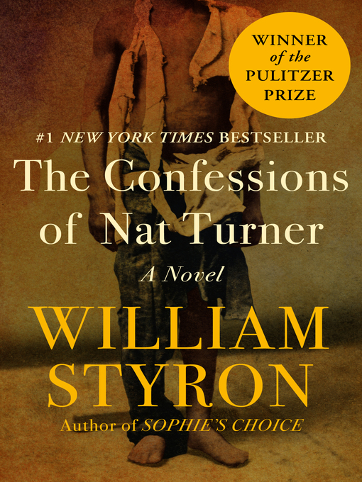 Title details for The Confessions of Nat Turner by William Clark  Styron - Available