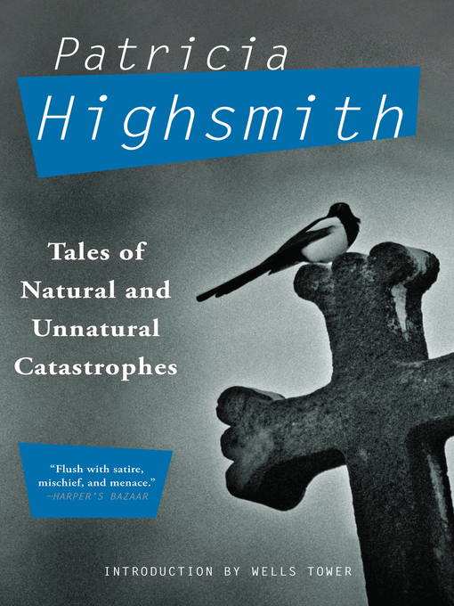 Title details for Tales of Natural and Unnatural Catastrophes by Patricia Highsmith - Available