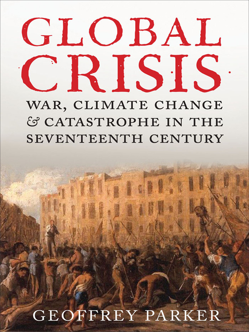 Title details for Global Crisis by Geoffrey Parker - Available