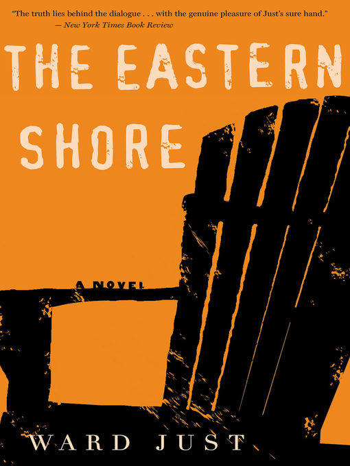 Title details for The Eastern Shore by Ward Just - Wait list
