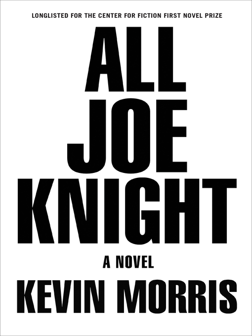Title details for All Joe Knight by Kevin Morris - Available