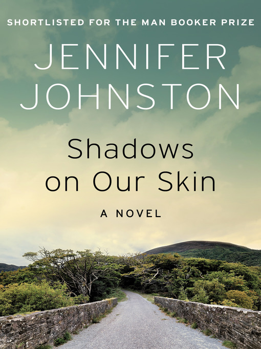 Title details for Shadows on Our Skin by Jennifer Johnston - Available