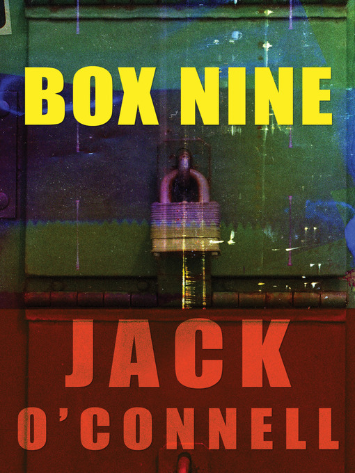 Title details for Box Nine by Jack O'Connell - Available