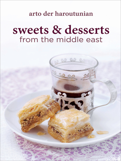 Title details for Sweets & Desserts from the Middle East by Arto der Haroutunian - Wait list