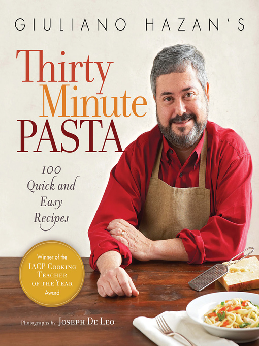 Title details for Giuliano Hazan's Thirty Minute Pasta by Giuliano  Hazan - Available