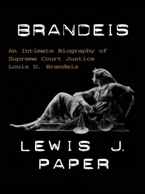 Title details for Brandeis by Lewis J. Paper - Available
