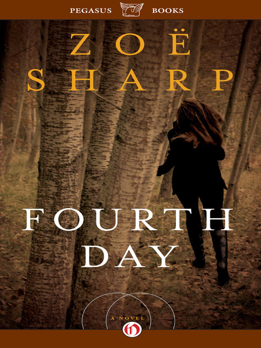 Title details for Fourth Day by Zoë Sharp - Available