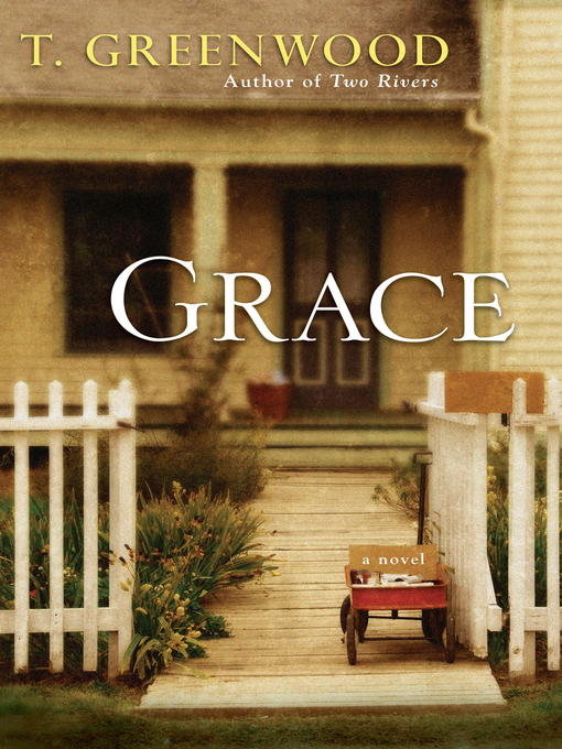 Title details for Grace by T.  Greenwood - Wait list