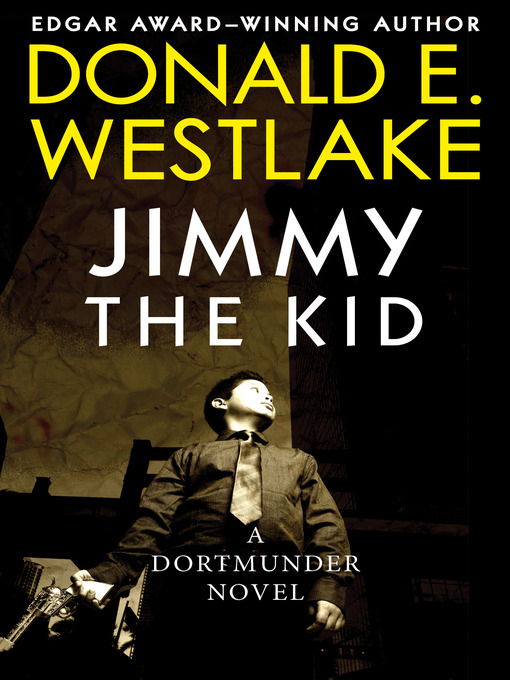 Title details for Jimmy the Kid by Donald E. Westlake - Available