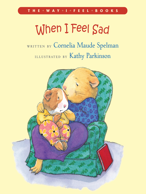 Title details for When I Feel Sad by Cornelia M. Spelman - Available
