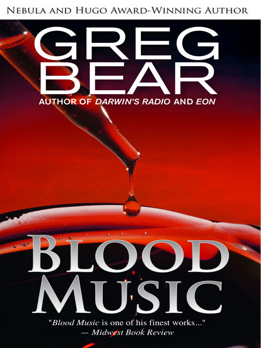 Title details for Blood Music by Greg Bear - Available