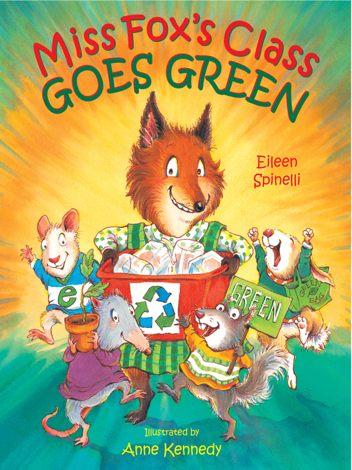 Title details for Miss Fox's Class Goes Green by Eileen Spinelli - Available
