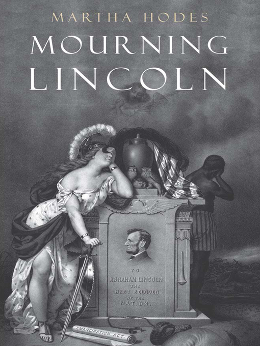 Title details for Mourning Lincoln by Martha Hodes - Available