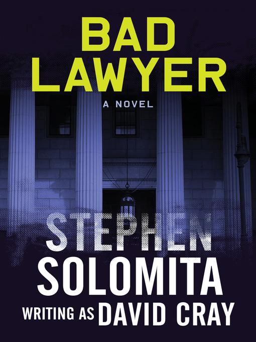 Title details for Bad Lawyer by Stephen Solomita - Available