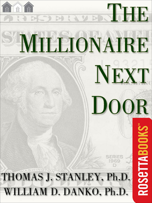 Title details for The Millionaire Next Door by Thomas J. Stanley - Available