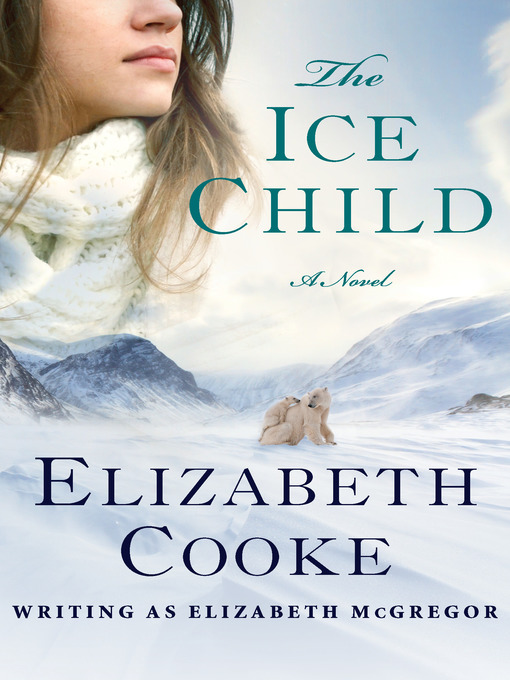 Title details for The Ice Child by Elizabeth Cooke - Wait list