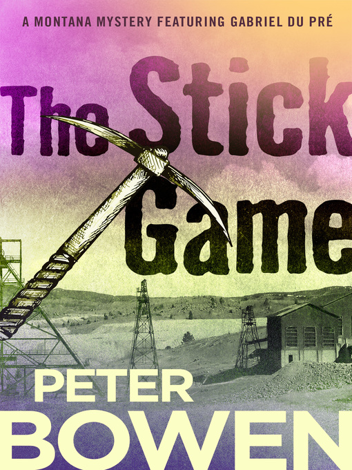 Title details for Stick Game by Peter Bowen - Available