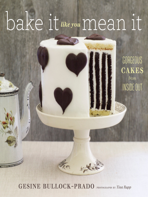 Title details for Bake It Like You Mean It by Gesine Bullock-Prado - Available