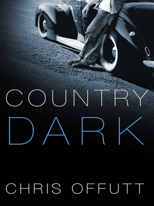Title details for Country Dark by Chris Offutt - Wait list