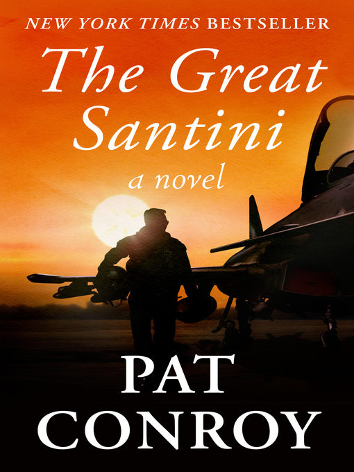 Title details for The Great Santini by Pat Conroy - Available