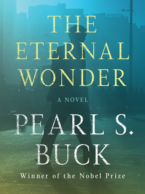 Title details for The Eternal Wonder by Pearl S. Buck - Wait list