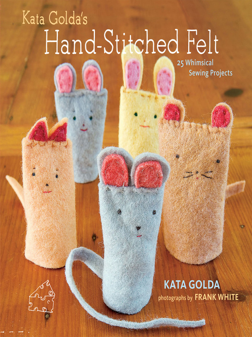 Title details for Kata Golda's Hand-Stitched Felt by Kata Golda - Wait list