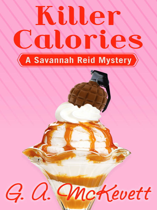 Title details for Killer Calories by G. A. McKevett - Available