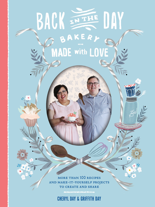 Title details for Back in the Day Bakery Made with Love by Cheryl Day - Available