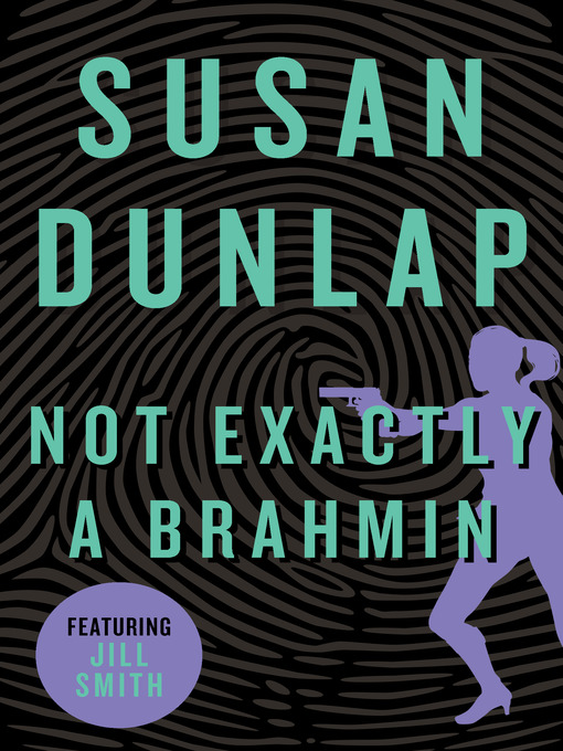 Title details for Not Exactly a Brahmin by Susan Dunlap - Available