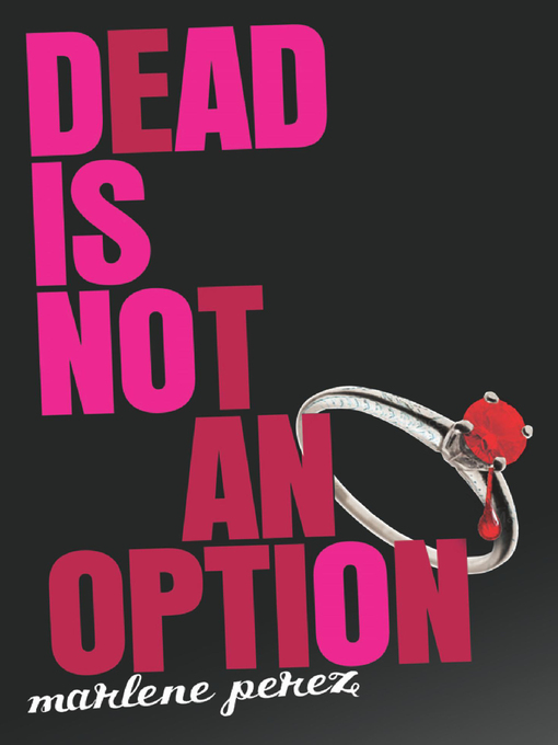 Title details for Dead Is Not an Option by Marlene Perez - Available
