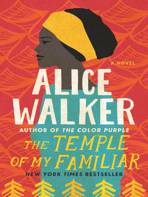Title details for The Temple of My Familiar by Alice Walker - Available