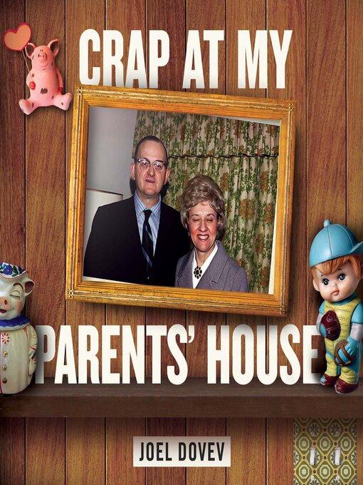 Title details for Crap at My Parents' House by Joel Dovev - Wait list