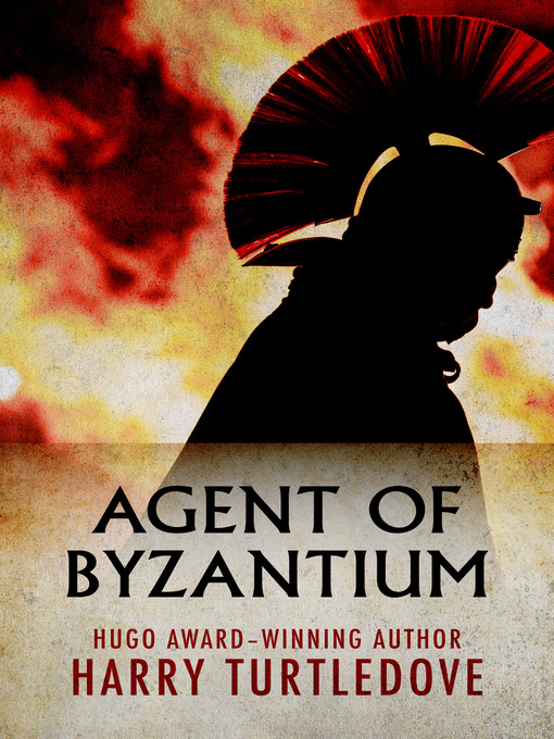 Title details for Agent of Byzantium by Harry Turtledove - Wait list