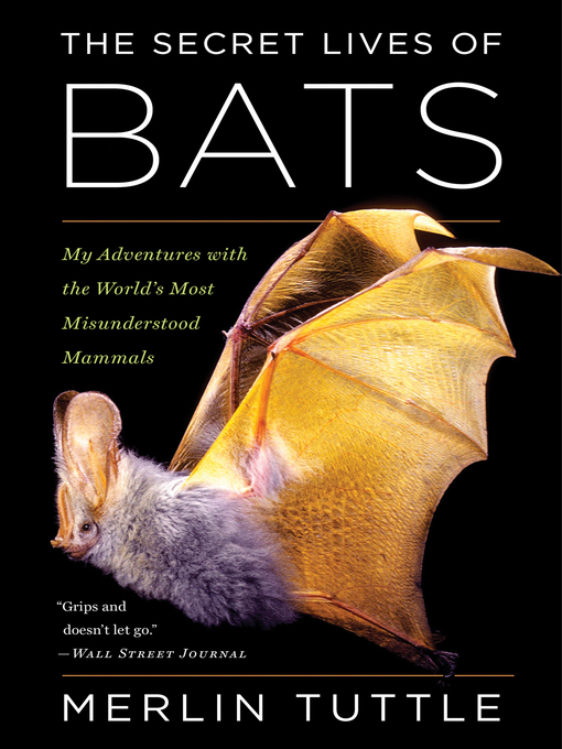 Title details for The Secret Lives of Bats by Merlin Tuttle - Available