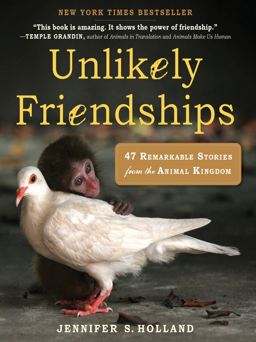 Title details for Unlikely Friendships by Jennifer S. Holland - Available