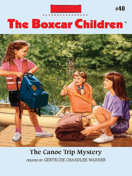 Title details for The Canoe Trip Mystery by Gertrude  Chandler Warner - Available