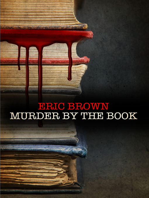 Title details for Murder by the Book by Eric Brown - Available