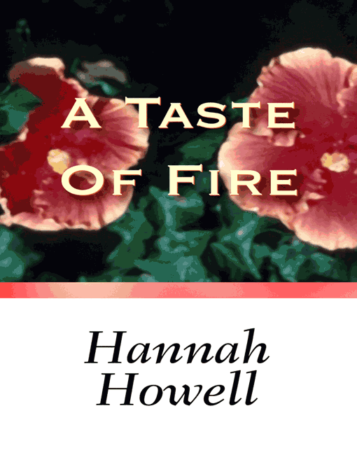 Title details for A Taste Of Fire by Hannah Howell - Available
